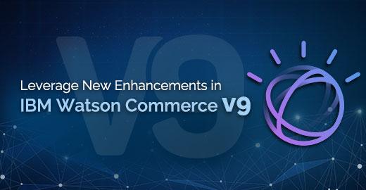 Leverage New Enhancements in IBM Watson Commerce v9 | Royal