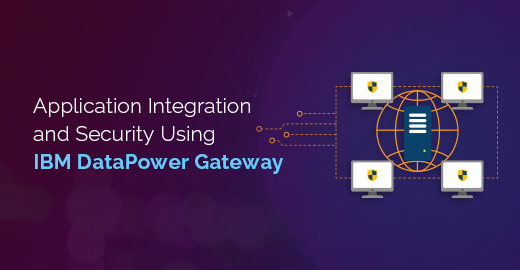 Application Integration and Security Using IBM DataPower Gateway Blog Banner