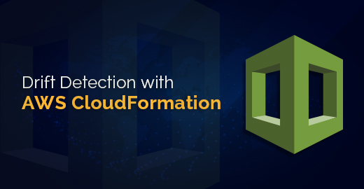 Drift Detection with AWS CloudFormation Blog Banner