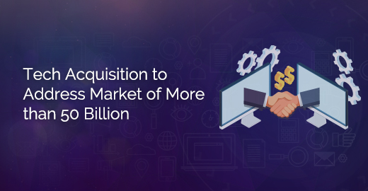 Tech Acquisition to Address Market of More than 50 Billion Blog