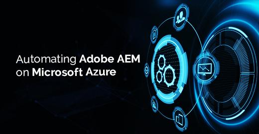 Automating Adobe AEM on Microsoft Azure
