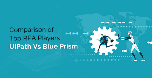 Comparison of top RPA Players UiPath Vs Blue Prism