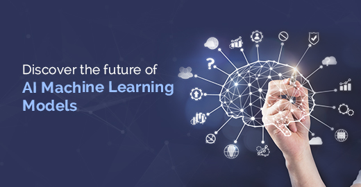 Discover the future of AI Machine Learning Models