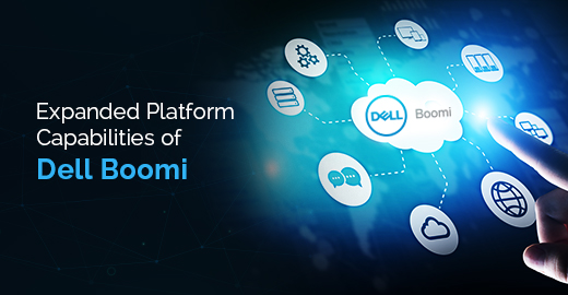 Expanded platform capabilities of dell boomi