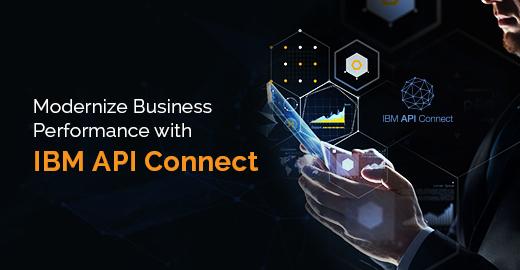 modernize business performance with IBM API connect