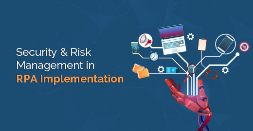 security & risk management in RPA implementation
