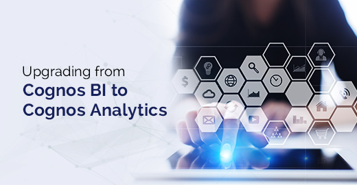 Upgrading from Cognos BI to Cognos Analytics