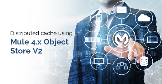 Distributed cache using Mule 4.x Object Store