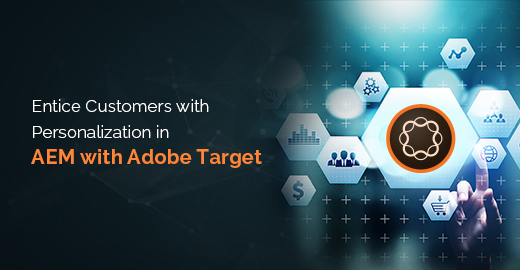 Entice Customers with Personalization in AEM with Adobe Target BlogBanner