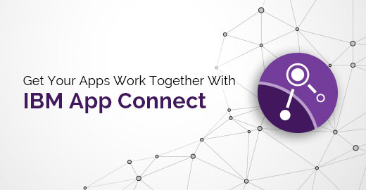 Get Your Apps Work Together With IBM App Connect