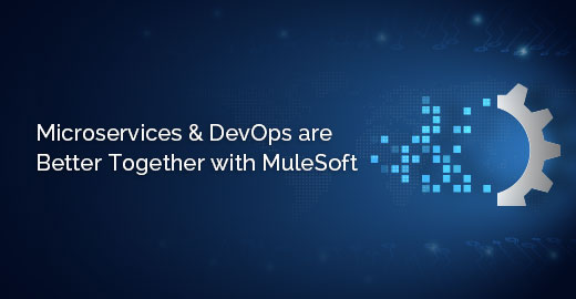 Microservices and DevOps are Better Together with MuleSoft