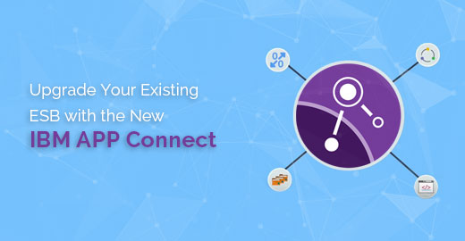Upgrade Your Existing ESB with the New IBM APP Connect