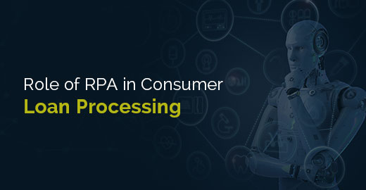 rpa consumer loan processing