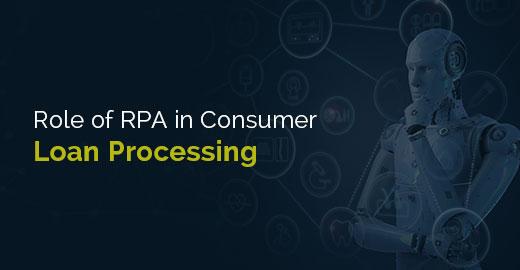 rpa consumer loan processing