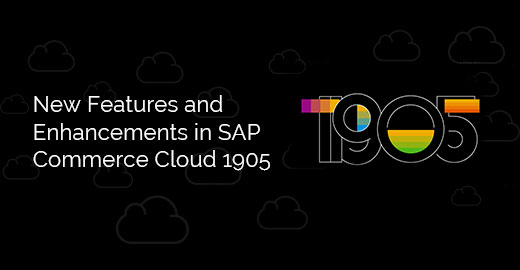 New Features and Enhancements in SAP Commerce Cloud 1905