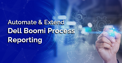 Automate and Extend Dell Boomi Process Reporting