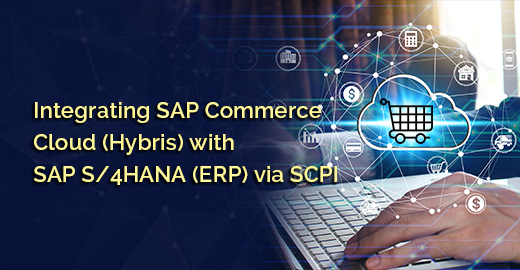 Integrating SAP Commerce Cloud (Hybris) with SAP S/4HANA (ERP) via SCPI