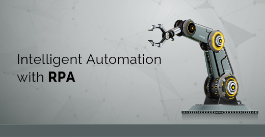 Intelligent Automation with RPA