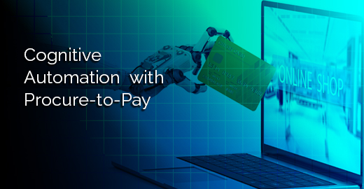 Cognitive Automation with Procure-to-Pay