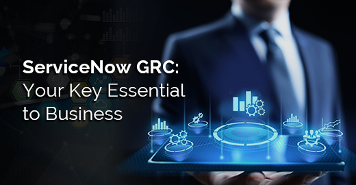 ServiceNow GRC Your Key Essential to Business