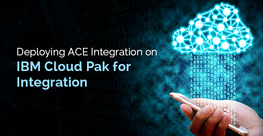 Deploying ACE Integration on IBM Cloud Pak for Integration