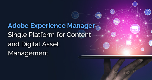 Adobe-Experience-Manager---Single-Platform-for-Content-and-Digital-Asset-Management-