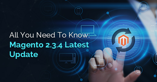 All-You-Need-To-Know-Magento-2.3.4-Latest-Update