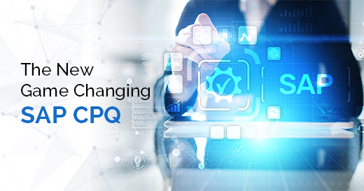 The New Game Changing SAP CPQ