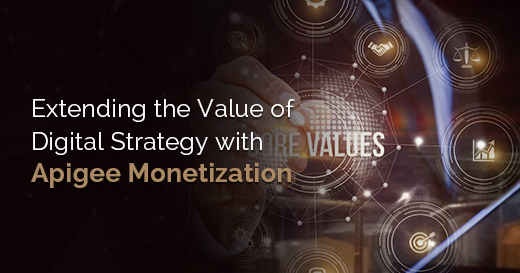 Extending the Value of Digital Strategy with Apigee Monetization