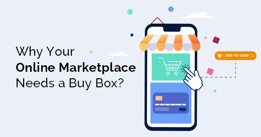 Why Your Online Marketplace Needs a Buy Box?