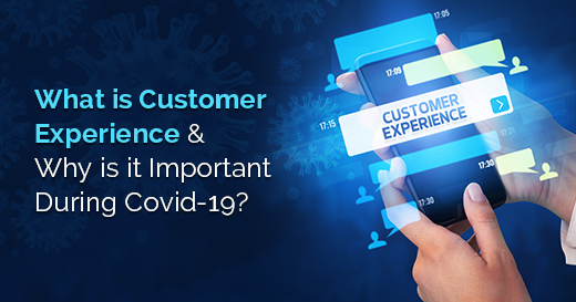 Customer Experience & During Covid-19