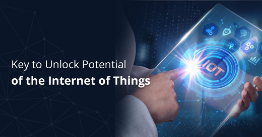 Key to Unlock Potential of the Internet of Things