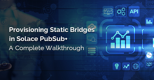 Provisioning Static Bridges in Solace PubSub