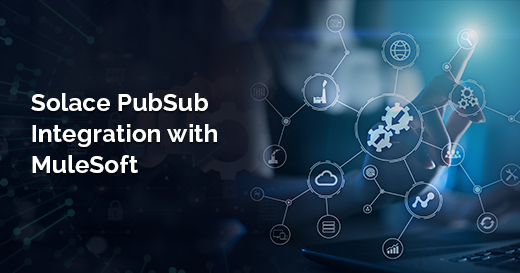 Solace PubSub Integration with MuleSoft