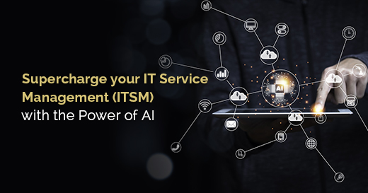 Supercharge your IT Service Management (ITSM) with the power of AI