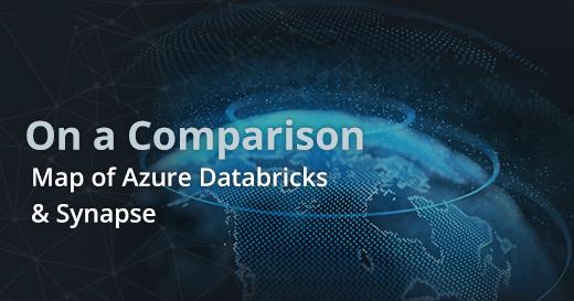 Comparison Map of Azure Databricks & Synapse