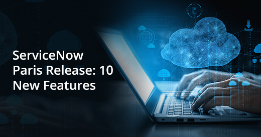 ServiceNow Paris Release 10 New Features