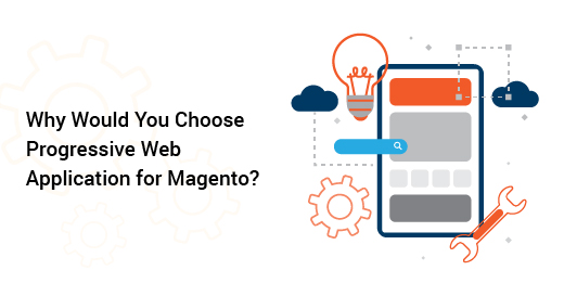 Why Would you choose Progressive Web Application