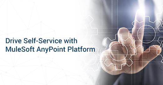 Drive Self Service with MuleSoft AnyPoint Platform