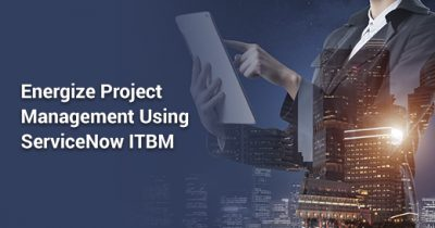 Energize Project Management using ServiceNow ITBM