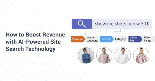 How to boost revenue with ai powered site search technology