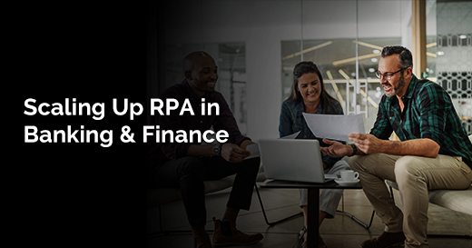 Scaling Up RPA in Banking & Finance