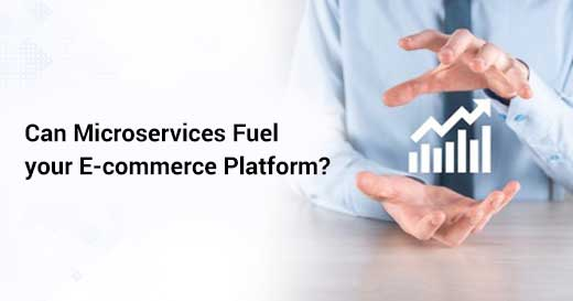 Microservices Fuel your E-commerce