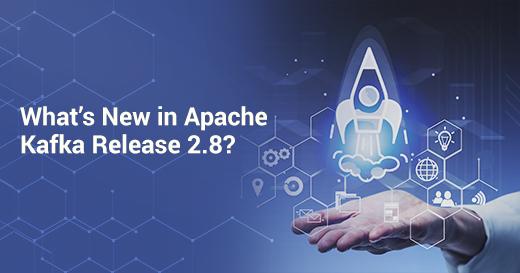 Apache Kafka 2.8