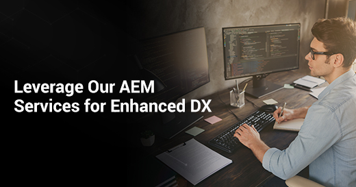 Leverage Our AEM Services for Enhanced DX
