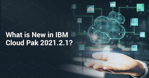 IBM Cloud Pak 2021.2.1