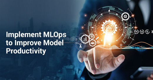 Implement MLOps to Improve Model Productivity