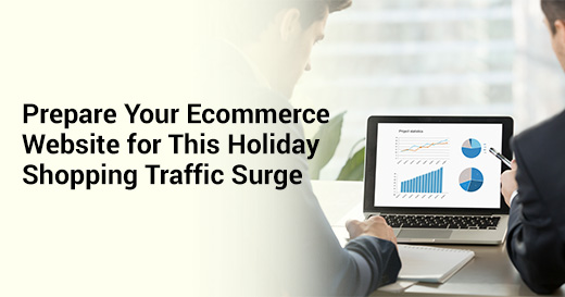Ecommerce Website for This Holiday Shopping Traffic