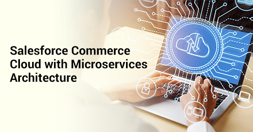 Salesforce Commerce Cloud with Microservices Architecture