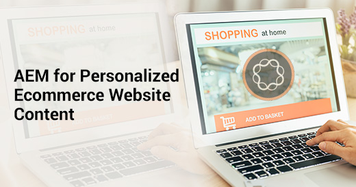 AEM for Personalized Ecommerce Website Content